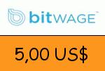Bitwage 5,00 US Dollar Gutschein