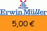 Erwin-Mueller 5,00€ Gutschein
