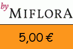 Miflora 5,00€ Gutscheincode