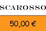 Scarosso 50,00 € Gutscheincode